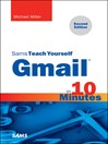 Gmail in 10 Minutes, Sams Teach Yourself (eBook)