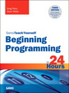 Beginning Programming in 24 Hours, Sams Teach Yourself (eBook)