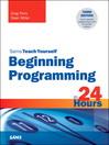 Beginning Programming in 24 Hours, Sams Teach Yourself (eBook)