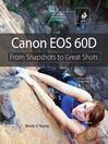 Canon EOS 60D (eBook): From Snapshots to Great Shots