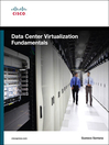 Data Center Virtualization Fundamentals (eBook): Understanding Techniques and Designs for Highly Efficient Data Centers with Cisco Nexus, UCS, MDS, and Beyond