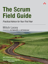 The Scrum Field Guide (eBook): Practical Advice for Your First Year