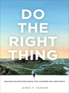 Do the Right Thing (eBook): How Dedicated Employees Create Loyal Customers and Large Profits