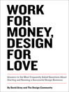 Work for Money, Design for Love (eBook): Answers to the Most Frequently Asked Questions About Starting and Running a Successful Design Business