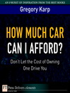 How Much Car Can I Afford? (eBook): Don't Let the Cost of Owning One Drive You