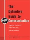 The Definitive Guide to HR Communication (eBook): Engaging Employees in Benefits, Pay, and Performance