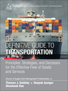 The Definitive Guide to Transportation (eBook): Principles, Strategies, and Decisions for the Effective Flow of Goods and Services