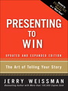 Presenting to Win (eBook): The Art of Telling Your Story, Updated and Expanded Edition