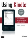 Using Kindle (eBook): Your Guide to All Things Kindle and Kindle DX