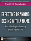Effective Branding Begins with a Name (eBook): And Other Keys to Creating Brands People Love