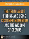 The Truth About Finding and Using Customer Momentum and the Wisdom of Crowds (eBook)