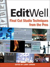 Edit Well (eBook): Final Cut Studio Techniques from the Pros