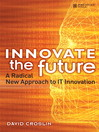 Innovate the Future (eBook): A Radical New Approach to IT Innovation