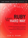 Learn Ruby the Hard Way (eBook): A Simple and Idiomatic Introduction to the Imaginative World Of Computational Thinking with Code