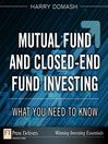 Mutual Fund and Closed-End Fund Investing (eBook): What You Need to Know
