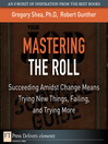 Mastering the Roll (eBook): Succeeding Amidst Change Means Trying New Things, Failing, and Trying More