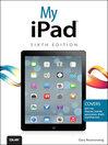 My iPad® (eBook): Covers iOS 7 on iPad Air, iPad 3rd/4th generation, iPad2, and iPad Mini