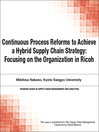 Continuous Process Reforms to Achieve a Hybrid Supply Chain Strategy (eBook): Focusing on the Organization in Ricoh