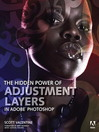 The Hidden Power of Adjustment Layers in Adobe Photoshop (eBook)