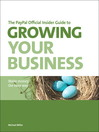 The PayPal Official Insider Guide to Growing Your Business (eBook): A Field Manual and Glossary of Operations Management Terms and Concepts