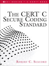 The CERT C Secure Coding Standard (eBook): A Systems Approach