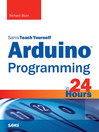 Arduino Programming in 24 Hours, Sams Teach Yourself (eBook)