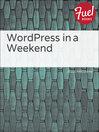 WordPress in a Weekend (eBook)