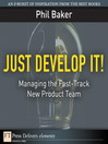 Just Develop It! (eBook): Managing the Fast-Track New Product Team