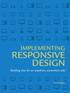 Implementing Responsive Design (eBook): Building Sites for an Anywhere, Everywhere Web