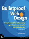 Bulletproof Web Design (eBook): Improving Flexibility and Protecting Against Worst-CaseScenarios with HTML5 and CSS3