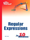 Sams Teach Yourself Regular Expressions in 10 Minutes (eBook)