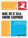 Mac OS X 10.6 Snow Leopard (eBook): Visual QuickStart Guide