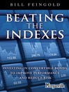 Beating the Indexes (eBook): Investing in Convertible Bonds to Improve Performance and Reduce Risk