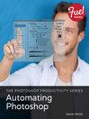 The Photoshop Productivity Series (eBook): Automating Photoshop