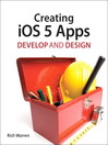 Creating iOS 5 Apps (eBook): Develop and Design