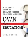 Own Your Education! (eBook): A Student's Guide to Greater Success in School (and Life)
