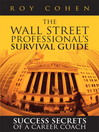 The Wall Street Professional's Survival Guide (eBook): Success Secrets of a Career Coach