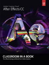 Adobe After Effects CC Classroom in a Book (eBook)