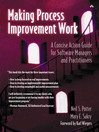 Making Process Improvement Work (eBook): A Concise Action Guide for Software Managers and Practitioners