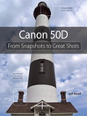 Canon 50D (eBook): From Snapshots to Great Shots