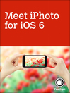 Meet iPhoto for iOS 6 (eBook)