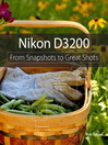 Nikon D3200 (eBook): From Snapshots to Great Shots