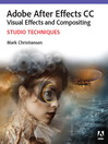 Adobe After Effects CC Visual Effects and Compositing Studio Techniques (eBook)