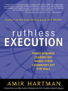 Ruthless Execution (eBook): What Business Leaders Do When Their Companies Hit the Wall