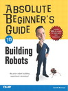 Absolute Beginner's Guide to Building Robots (eBook)
