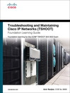 Troubleshooting and Maintaining Cisco IP Networks (TSHOOT) Foundation Learning Guide (eBook): Foundation learning for the CCNP TSHOOT 642-832