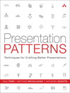 Presentation Patterns (eBook): Techniques for Crafting Better Presentations