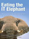 Eating the IT Elephant (eBook): Moving from Greenfield Development to Brownfield