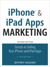 iPhone and iPad Apps Marketing (eBook): Secrets to Selling Your iPhone and iPad Apps