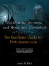 Pottermore Secrets and Mysteries Revealed (eBook): The Unofficial Guide to Pottermore.com
